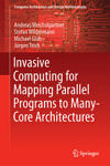 Bild vom Buch Invasive Computing for Mapping Parallel Programs to Many-Core Architectures